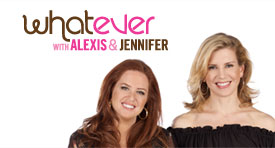 Whatever with Alexis and Jenninfer